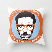 house md Throw Pillows featuring HOUSE MD: IT'S NOT LUPUS, IT'S BEETS by MDRMDRMDR