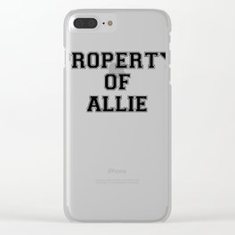 Property of ALLIE Clear iPhone Case