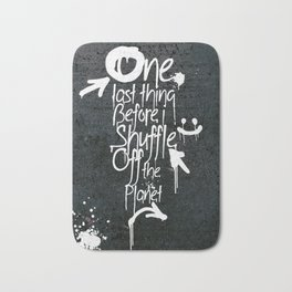 One last thing (Before I shuffle off the planet) Bath Mat