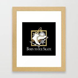 Ice Skating | Figure Skating - Born to Ice Skate Framed Art Print