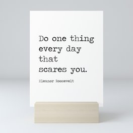 Do One Thing Everyday That Scares You Mini Art Print