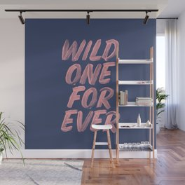 Wild One Forever pink and blue typography funny poster hand lettered bedroom wall home decor Wall Mural
