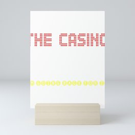 The Casino Took All My Money! I'm Going Back For IT Mini Art Print