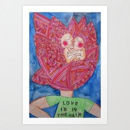 Love is in the hair Art Print