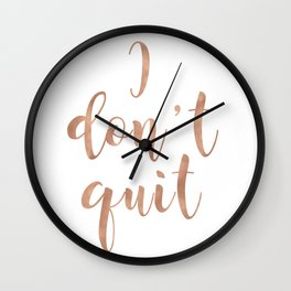 I don't quit Wall Clock
