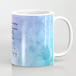 There are more things in heaven and earth, Horatio, than are dreamt of in your philosophy. Coffee Mug