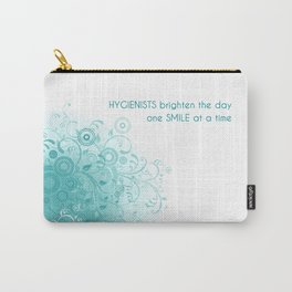 HYGIENISTS brighten the day one SMILE at at time Carry-All Pouch