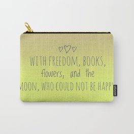 Who could not be happy? Carry-All Pouch