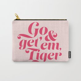 Go and Get'Em Tiger - Pink Carry-All Pouch