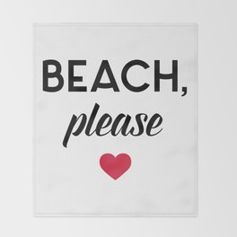 New Beach Please Funny Quote Throw Blanket