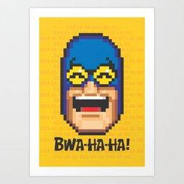 Bwa-ha-ha! Art Print