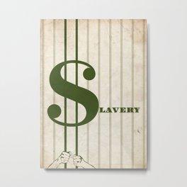 Slavery Metal Print
