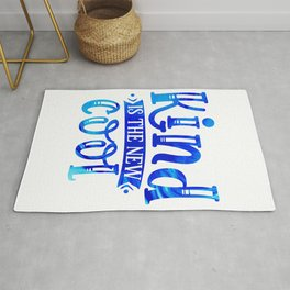 Kind is the new Cool Rug