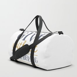 Give Without Remembering Duffle Bag
