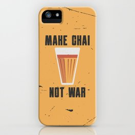 Funny Make Chai Tea Not War Quote iPhone Case