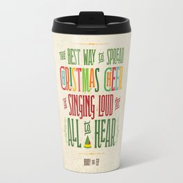 Buddy the Elf! The Best Way to Spread Christmas Cheer is Singing Loud for All to Hear Travel Mug