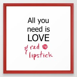 All you need is LOVE & red lipstick Framed Art Print