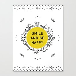SMILE AND BE HAPPY - white Canvas Print
