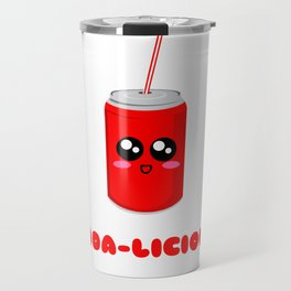 You're Soda licious Funny Soda Pun Travel Mug