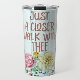 Vintage Hymn Inspiration: Just A Closer Walk with Thee Travel Mug