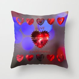 Love surpasses everything Throw Pillow