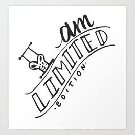 I am limited edition Art Print