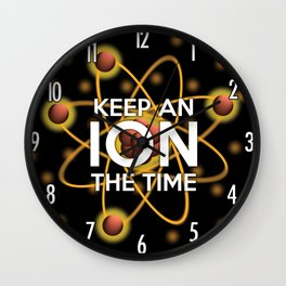 I'VE GOT MY ION YOU Wall Clock