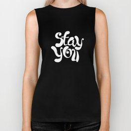 Stay You black and white contemporary minimalism typography poster home wall decor bedroom Biker Tank