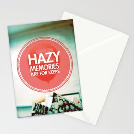 Hazy Memories Are For Keeps Stationery Cards