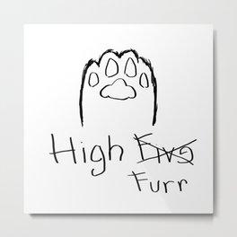 High Furr Metal Print