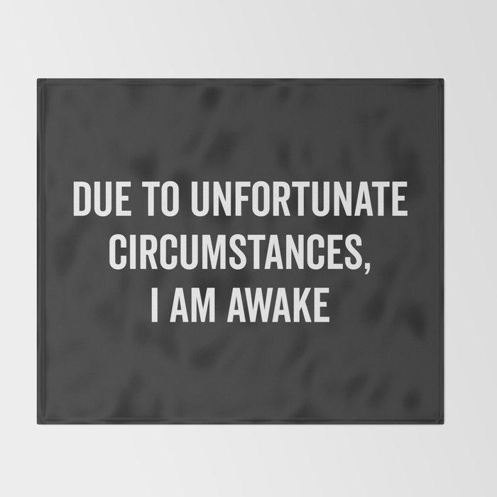 I Am Awake Funny Quote Throw Blanket
