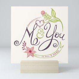 You and me is all I need Mini Art Print