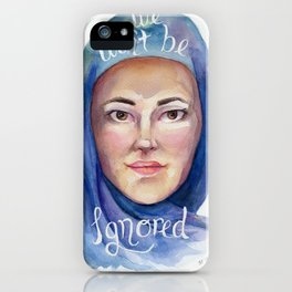 Won't be ignored iPhone Case