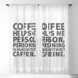 Coffee Helps Me Person Sheer Curtain
