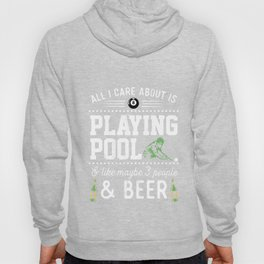 Funny Billiard Quote Gift All I Care Is Playing Pool  Hoody