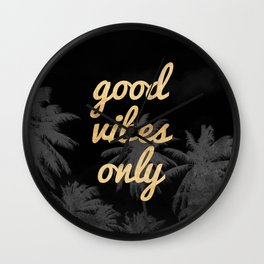 Good Vibes Only Palm Trees Wall Clock
