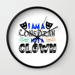 Clown I Am A Ccomedian Not A Clown Wall Clock