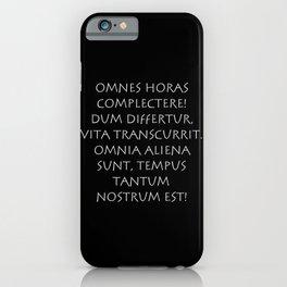Omnes horas complectere Dum differtur iPhone Case