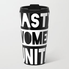 Nasty Women Unite Travel Mug