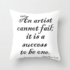 An artist cannot fail; it is a success to be one. Throw Pillow