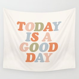 TODAY IS A GOOD DAY peach pink green blue yellow motivational typography inspirational quote decor Wall Tapestry