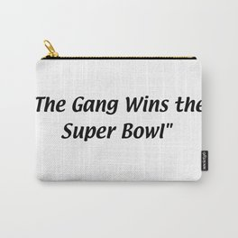 The Gang Wins the Super Bowl Carry-All Pouch