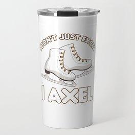 I Don't Just Excel I Axel Figure Skating Shoe Gift Travel Mug