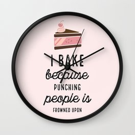 Pink I Bake Because Punching People Is Frowned Upon Wall Clock