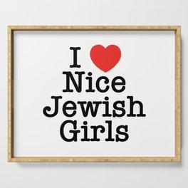 I Love Nice Jewish Girls Serving Tray
