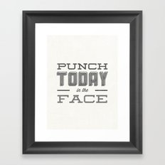 Punch Today in the Face Framed Art Print