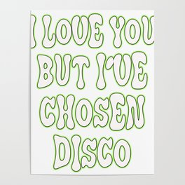 """Great Tee typography design saying """"Chosen"""" perfect wear for party I love you but I've chosen disco Poster"""