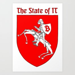 The State of IT Art Print