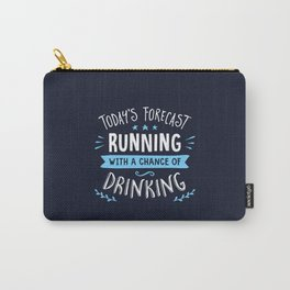Todays Forecast Running With A Chance Of Drinking Carry-All Pouch