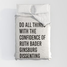 Do All Things with the Confidence of Ruth Bader Ginsburg Dissenting Comforters